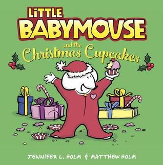 Cover of Little Babymouse and the Christmas Cupcakes