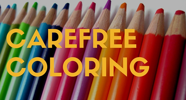 Image of Colored Pencils with the text 'Carefree Coloring'