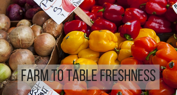 Farm to Table Freshness