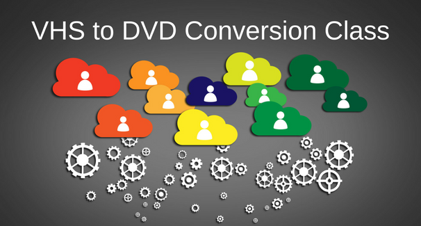 Text reading 'VHS to DVD Conversion Class'