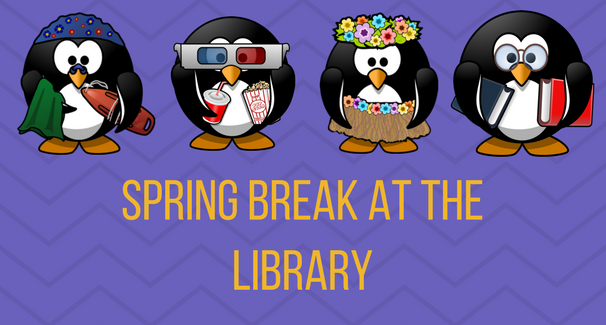 Spring Break at the Library banner