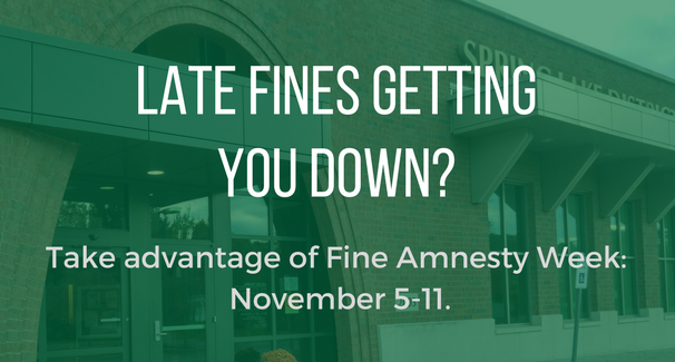 Text: Late Fines Getting You Down? Take Advantage of Fine Amnesty Week November 5-11
