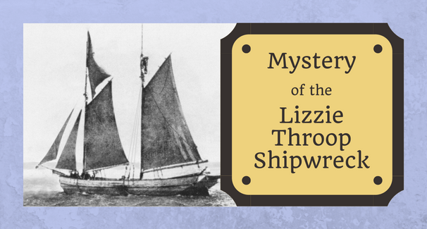 The Mystery of the Lizzie Throop Shipwreck