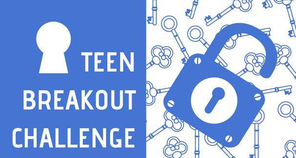 Teen Breakout Challenge
