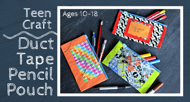 Teen Craft: Duct Tape Pencil Pouch