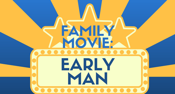 Family Movie: Early Man
