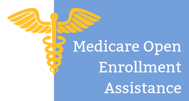 Medicare Open Enrollment Assistance