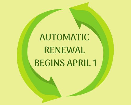 No Fooling, Automatic Renewal Begins April 1st