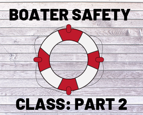 Boater Safety Class: Part 2 of 2